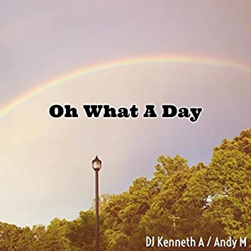 Oh What a Day (feat. Andy M)
