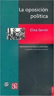 La oposición política. Otra cara del siglo XX mexicano (Literatura) (Spanish Edition)