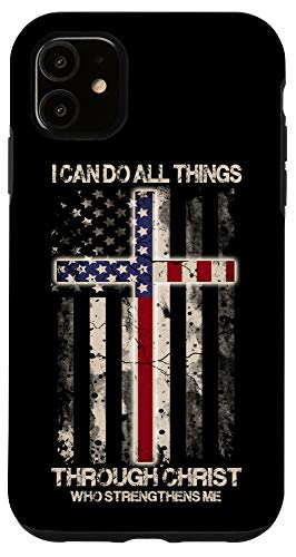 iPhone 11 I Can Do All Things Through Christ Who Strengthens Me - Gift Case
