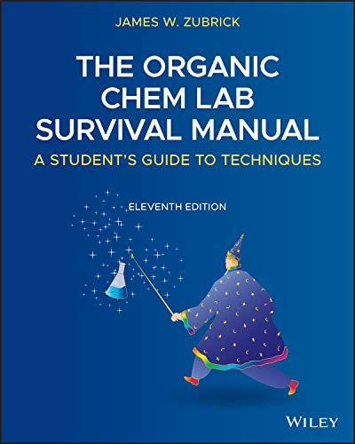 Compare Textbook Prices for The Organic Chem Lab Survival Manual: A Student's Guide to Techniques 11 Edition ISBN 9781119608554 by Zubrick, James W.