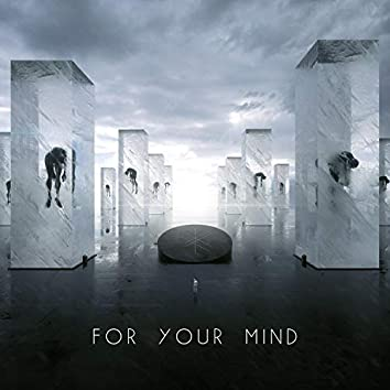 For Your Mind