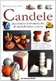 Candele decorative e aromatiche di ogni forma e colore