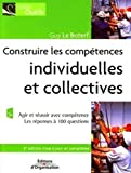 Construire les compétences individuelles et collectives - Agir et réussir avec compétence - Editions d'Organisation - 13/07/2006