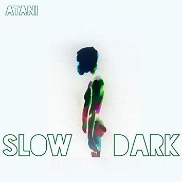 Slow Dark 1