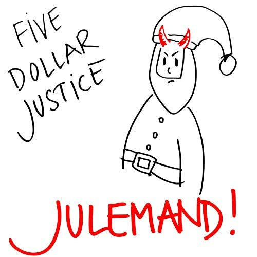 Five Dollar Justice