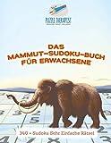 Das Mammut-Sudoku-Buch für Erwachsene   340 + Sudoku Sehr Einfache Rätsel