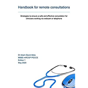Handbook for Remote Consultations: A guide to telemedicine Kindle Edition