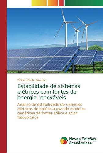 Estabilidade de sistemas elétricos com fontes de energia renováveis: Análise de estabilidade de sistemas elétricos de potência usando modelos genéricos de fontes eólica e solar fotovoltaica