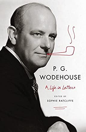 P. G. Wodehouse: A Life in Letters by P. G. Wodehouse (2013-02-04)