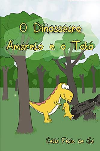 O Dinossauro Amarelo e o Totó: Infantil