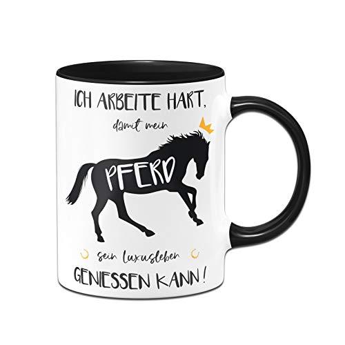 Tassenbrennerei Tasse mit Spruch Ich arbeite hart, damit Mein Pferd Sein Luxusleben geniessen kann! - Geschenke Pferdeliebhaber - Kaffeetasse lustig - Spülmaschinenfest (Schwarz)