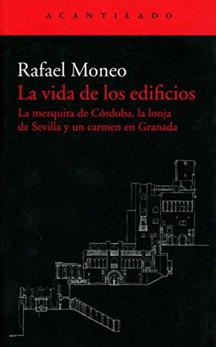 La vida de los edificios: La mezquita de Córdoba, la lonja de Sevilla y un carmen en Granada (El Acantilado)