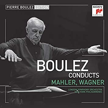 Pierre Boulez Edition: Mahler & Wagner