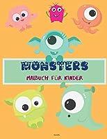 Monsters Malbuch fuer Kinder: Erstaunlich einfache Monster Malbuch fuer Kinder - Nette und lustige Monster - Fuer Kinder im Alter von 4-8 - Entspannendes Malbuch fuer Maedchen & Jungen -