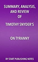 Summary, Analysis, and Review of Timothy Snyder's On Tyranny