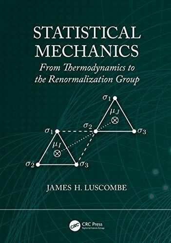Statistical Mechanics: From Thermodynamics to the Renormalization Group (English Edition)