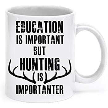 Amazon Com Hunting Is Importanter Mug Hunting Mug Hunting Coffee Mugs For Men Funny Hunting Gifts Kitchen Dining