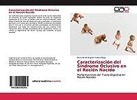 Caracterización del Síndrome Oclusivo en el Recién Nacido: Malformaciones del Tracto Digestivo en Recién Nacidos