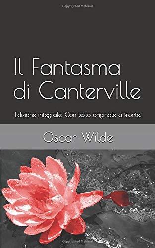 Il Fantasma di Canterville: Edizione integrale. Con testo originale a fronte.