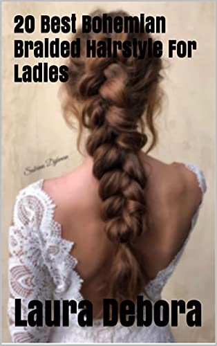 20 Best Bohemian Braided Hairstyle For Ladies (English Edition)