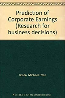 The prediction of corporate earnings (Research for business decisions)