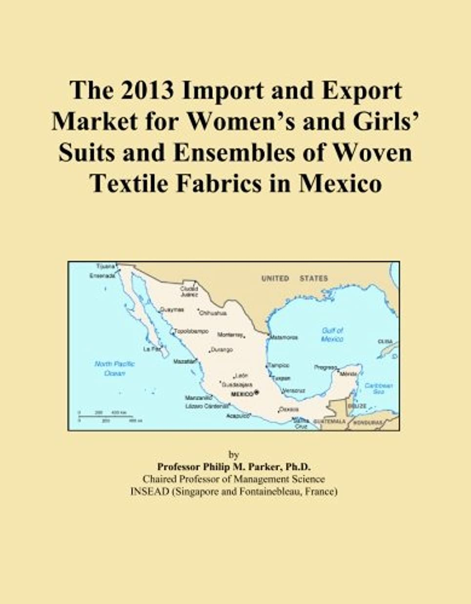近所の待つ等々The 2013 Import and Export Market for Women's and Girls' Suits and Ensembles of Woven Textile Fabrics in Mexico