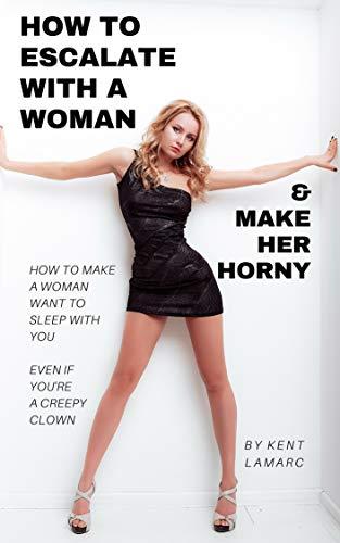 How To Make A Women Horney