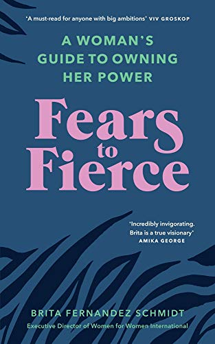 Fears to Fierce: A Woman's Guide to Owning Her Power