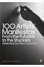 Modern Classics 100 Artists' Manifestos: From The Futurists To The Stuckists (Penguin Modern Classics) (2011-01-27)