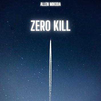 Zero Kill