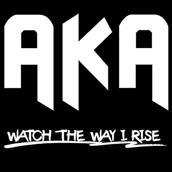 Watch the Way I Rise