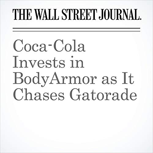 Coca-Cola Invests in BodyArmor as It Chases Gatorade copertina