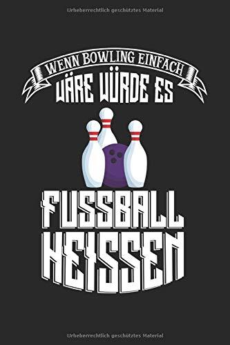 Bowling Scorebuch: Trainingstagebuch für dein Bowlingtraining und deine Bowlingspiele ♦ Führe Protokoll, notiere jeden Strike, Spare und deine ... ♦ 6x9 Format ♦ Motiv: Bowling vs Fussball 2