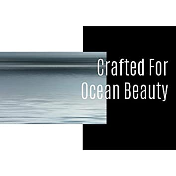 Crafted For Ocean Beauty