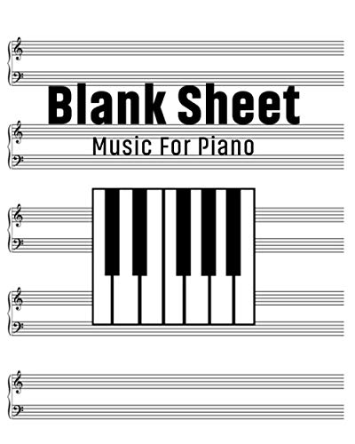 Blank Sheet Music For Piano: Blank Sheet Music Notebook For Piano / 8' x 10' / 5 Staves Per Page / 110 pages