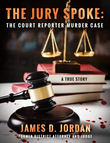 Compare Textbook Prices for THE JURY SPOKE:: THE COURT REPORTER MURDER CASE  ISBN 9781736640906 by Jordan, James D.