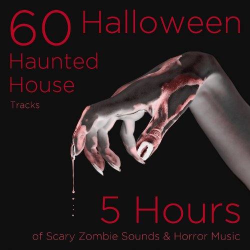 60 Halloween Haunted House Tracks: 5 Hours of Scary Zombie Sounds and Horror Music