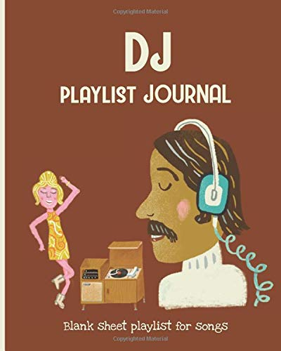 Dj playlist journal. Blank Sheet Playlist for songs.: Retro style. +100 songlists. Perfect gift for music lovers Indie, rock, latin, jazz, blues, ... Soundtracks, Artists, and music you love.