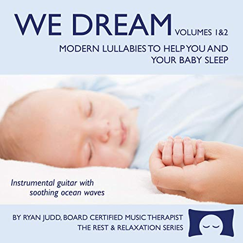 2-Disc Lullaby CD Set - We Dream: Volumes 1 and 2 - Helps You and Your Baby Fall Asleep - Soothing Guitar Music with White Noise -