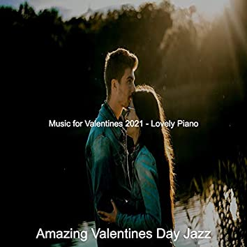 Music for Valentines 2021 - Lovely Piano