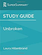 Study Guide: Unbroken by Laura Hillenbrand (SuperSummary)