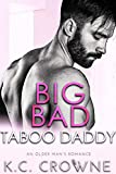 Big Bad Taboo Daddy: An Older Man Younger Woman Romance (Big Bad Daddies Book 5)