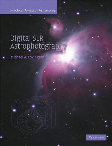 Digital SLR Astrophotography (Practical Amateur Astronomy) (English Edition) ⭐