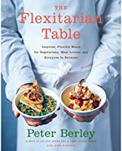 [ The Flexitarian Table: Inspired, Flexible Meals for Vegetarians, Meat Lovers, and Everyone in Between ] BY Berley, Peter ( Author ) ON Jun-11-2007 Hardcover
