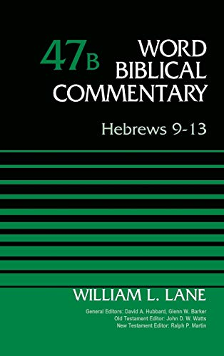 Compare Textbook Prices for Hebrews 9-13, Volume 47B Word Biblical Commentary  ISBN 0025986522025 by Lane, William L.,Hubbard, David Allen,Barker, Glenn W.,Watts, John D. W.,Martin, Ralph P.