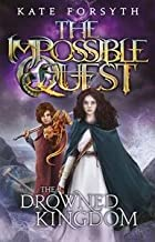 The Drowned Kingdom (Impossible Quest Book 4)