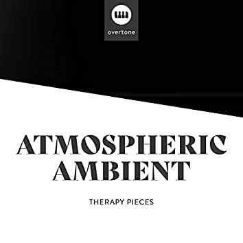 Atmospheric Ambient Therapy Pieces