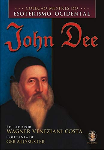 John Dee - Coleção Mestres do Esoterismo Ocidental
