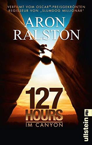 127 Hours - Im Canyon: Fünf Tage und Nächte bis zur schwierigsten Entscheidung meines Lebens (0)