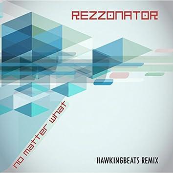 No Matter What (Hawkingbeats Remix)
